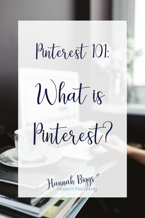 """Stock photo of desk with laptop and teacup under text overlay """"Pinterest 101: What is Pinterest?"""""""