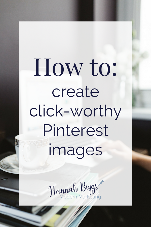 "Stock photo with text overlay ""How to: create click-worthy Pinterest images"""